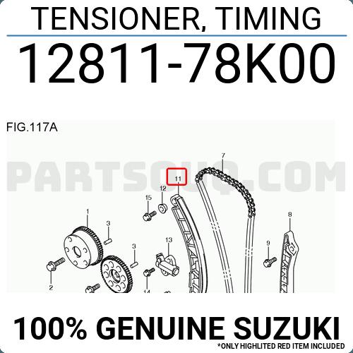TIMING 12811-78K01 1281178K01 Genuine Suzuki TENSIONER